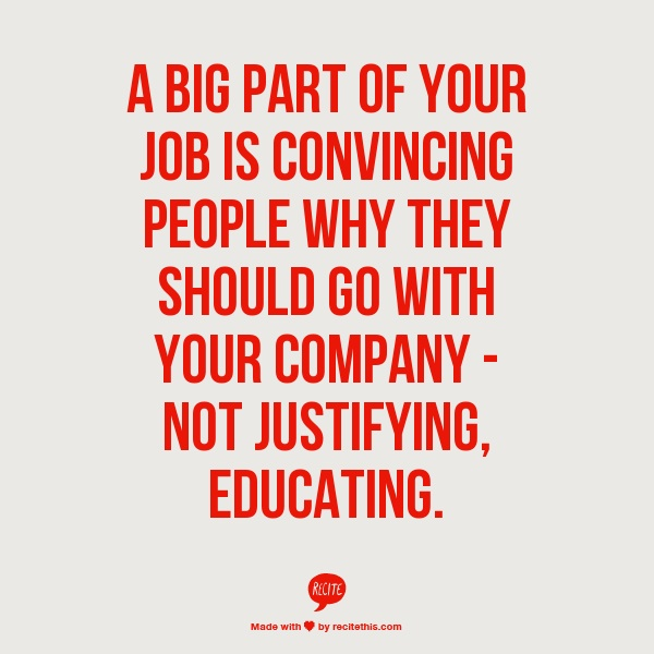 your job is to educate